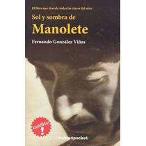 Sol Y Sombra De Manolete - Fernando Gonzalez Viñas - Books4p