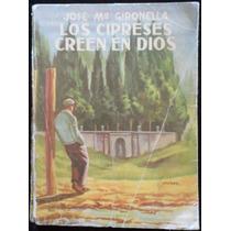 Los Cipreses Creen En Dios - José Ma. Gironella. 1954