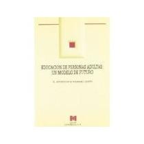 Libro Educacion De Personas Adultas Un Modelo De Fut *cj