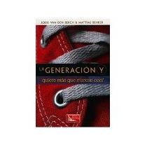 Libro La Generacion Y Quiere Mas Que Marcas Cool *cj