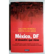 México, D.f. El Desastre Que Viene. Guillermo Bermúdez