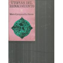 Utopías Del Renacimiento. Tomas Moro, Campanella, Bacon Lvm