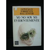 Gonzálo Torrente, Yo No Soy Yo, Evidentemente.
