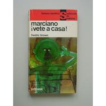 Marciano, Vete A Casa..... Fredric Brown.... Ciencia Ficción