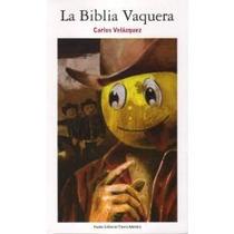 La Biblia Vaquera Carlos Velázquez 1a. Edición De Colección