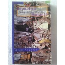 Republica Mutante Jaime Alfonzo Sandoval Gran Angular 2002