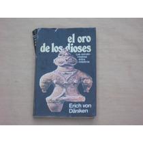 Erich Von Daniken, El Oro De Los Dioses. Los Extraterrestres