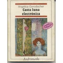 Casta Luna Electrónica De Angélica Gorodischer Andromeda 77