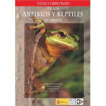 Atlas Y Libro Rojo De Los Reptiles Y Anfibios De Espana