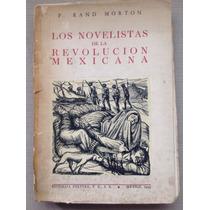 Libro Los Novelistas De La Revolución Mexicana. R. Morton