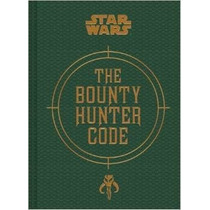 Bounty Hunter Code: From The Files Of Boba Fett Star Wars