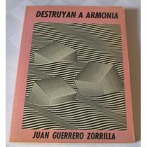 Destruyan A Armonía / Juan Guerrero Zorrilla / C. Ficción