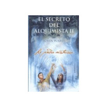 El Secreto Del Alquimista Ii De John Ward La Piedra Misterio