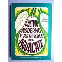 Cultivo Moderno Y Rentable Del Aguacate. Martín Solares