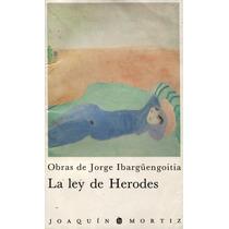 Libro La Ley De Herodes, Obra De Jorge Ibargûengoitia