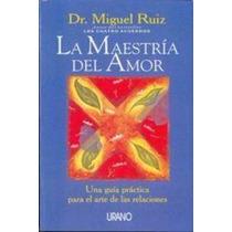 Libro La Maestría Del Amor - Dr. Miguel Ruiz