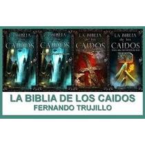 Saga Completa La Biblia De Los Caídos De Frenando Trujillo