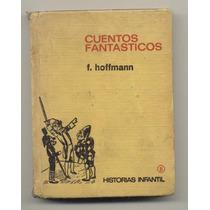 Cuentos Fantásticos F. Hoffmann Historias Infantil 8 1968 Br