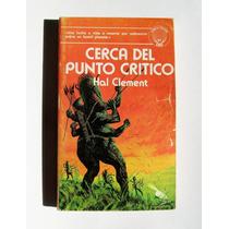 Hal Clement Cerca Del Punto Critico Libro Importado 1977