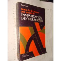 Libro Investigacion De Operaciones Por Medio De Investigacio