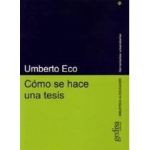 Cómo Se Hace Una Tesis - Umberto Eco - Au1 (envío Gratis)