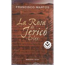 La Rosa De Jericó. De Francisco Martos.