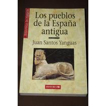Los Pueblos De La España Antigua , Juan Santos Yanguas