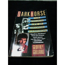 Dark Horse - La Vida Privada George Harrison Beatles Lennon