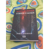 Libro Maze Runner / Correr O Morir / James Dashner / Saga