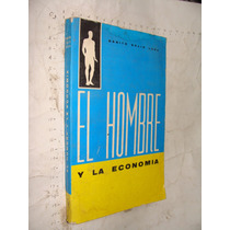 Libro El Hombre Y La Economia , Benito Solis Luna , Año 1975
