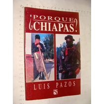 Libro Porque Chapas, Luis Pazos, Año 1994, 156 Paginas