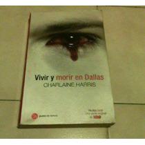 Vivir Y Morir En Dallas, Charlaine Harris