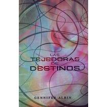 Libro Las Tejedoras De Destinos