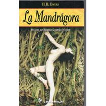 La Mandrágora, H. H. Ewers,2006, Ed. Lectorum Mex. 300 P.