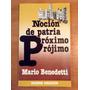 Mario Benedetti. Noción De Patria, Próximo, Prójimo.
