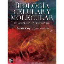 Biologia Celular Y Molecular (conceptos Y Experimentos) Karp