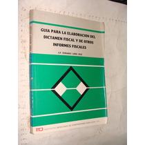 Libro Guia Para La Elaboracion Del Dictamen Fiscal Y De Otro