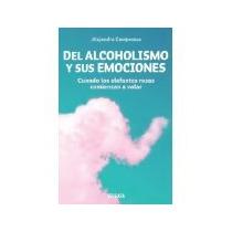 Libro Del Alcoholismo Y Sus Emociones *cj