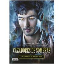 Libro Cazadores De Sombras: Las Crónicas De Magnus Bane