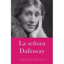Libro La Señora Dalloway Autora: Viginia Woolf