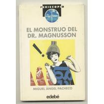 El Monstruo Del Dr Magnusson Miguel Ángel Pacheco 1997 Edebé