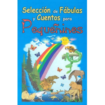Seleccion De Fabulas Y Cuentos Para Pequeñines - Sin Autor