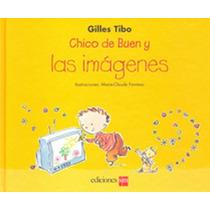 Chico De Buen Y Las Imagenes - Gilles Tibo