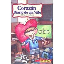 Corazon Diario De Un Niño - Edmundo De Amicis