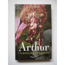 Arthur Y La Guerra De Los Dos Mundos - Luc Besson