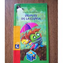 Después De La Lluvia-ilust-aut-triunfo Arciniegas-del Rincón