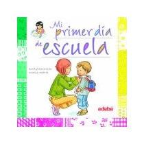 Libro Mi Primer Dia De Escuela