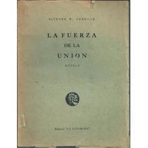 La Fuerza De La Unión / Alfonso R. Carrillo 1962 Primera Edi
