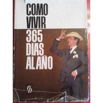 Como Vivir 365 Dias Al Ano, J.a. Schindler