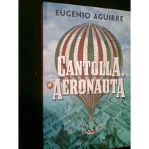 Cantolla El Aeronauta Autor Eugenio Aguirre Novela Maa